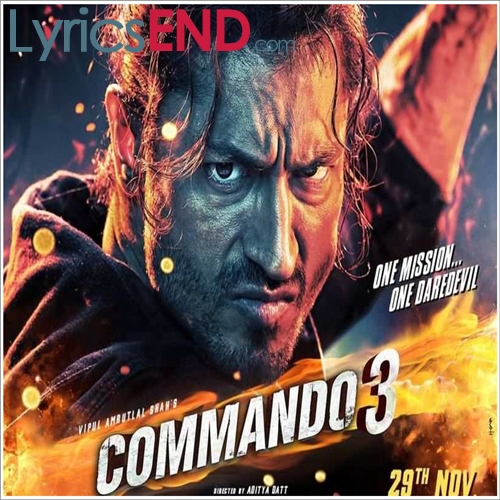Commando 3 All Song Lyrics Hindi Movie [2019]