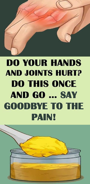Do Your Hands And Joints Hurt? Do This Once And Go … Say Goodbye To The Pain!