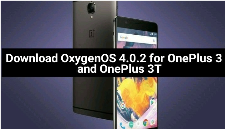Download OxygenOS 4 0 2 for OnePlus 3 and OnePlus 3T - Its