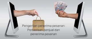 Pengertian penerima pesanan: Perbedaan penjual dan penerima pesanan