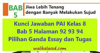 Kunci Jawaban PAI Kelas 8 Bab 5 Halaman 92 93 94 Pilihan Ganda Essay dan Tugas