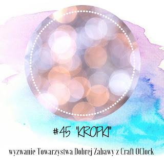 http://tdz-wyzwaniowo.blogspot.com/2019/12/wyzwanie-45-kropki.html