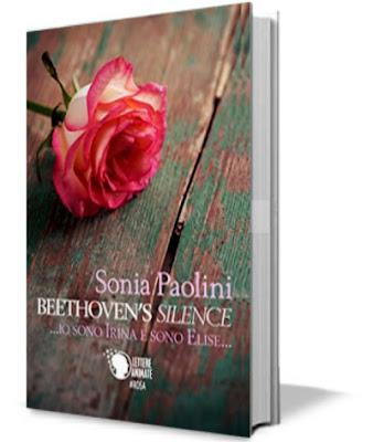 Beethoven's silence... io sono Irina e sono Elise - libri, scrittori, anteprima