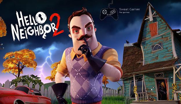 تحميل لعبة Hello Neighbor 2 للكمبيوتر