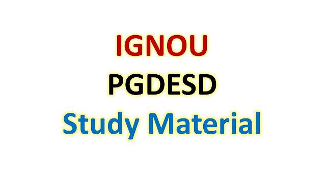 IGNOU PGDESD Study Material