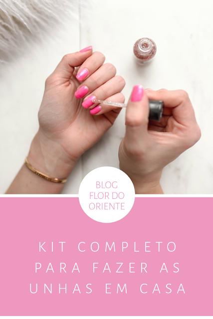 blog flor do oriente, unhas, kit de matérias de unhas, manicure, nails, esmaltes