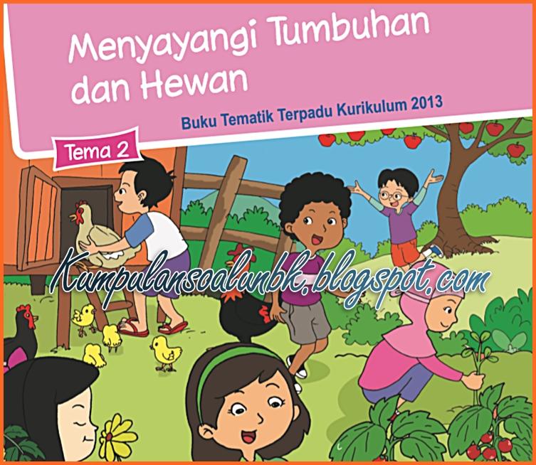 Lengkap Kunci Jawaban Tematik Kelas 3 Tema 2 Menyayangi Tumbuhan Dan Hewan Kumpulan Soal Ujian
