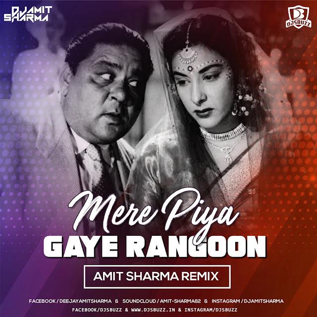 Mere Piya Gaye Rangoon – Amit Sharma Remix