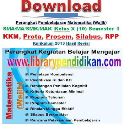 Download Perangkat Pembelajaran Matematika (Wajib) SMA/MA/SMK/MAK Kelas X (10) Semester 1 KKM, Prota, Prosem, Silabus, RPP K-13 Hasil Revisi