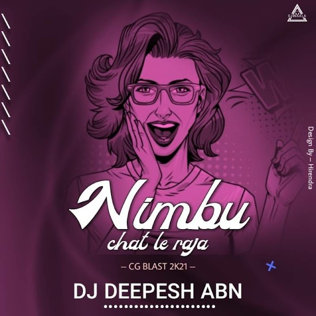 NIMBU CHAL LE (REMIX) - DJ DEEPESH ABN