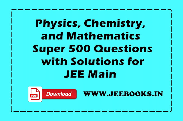 [PDF] PCM Super 500 Questions with Solutions for JEE Main Download