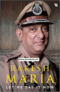 Let Me Say it Now  by Rakesh Maria