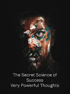 The Secret Science of Success Very Powerful Thoughts