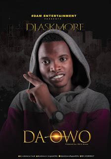 MUSIC: DJ AskMore - Da Owo | @djaskmoregoodlife