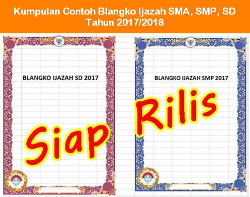Kumpulan Contoh Blangko Ijazah SMA, SMP, SD Tahun 2017 - 2018