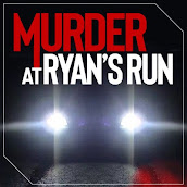 """The """"Murder at Ryan's Run"""" Podcast"""