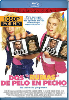 Dos Rubias De Pelo En Pecho Extended [2004] [1080p BRrip] [Latino-Inglés] [GoogleDrive]