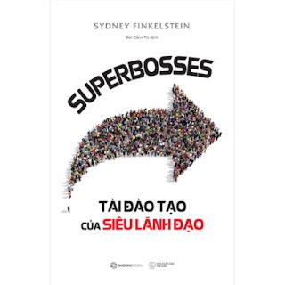 Superbosses - Tài Đào Tạo Của Siêu Lãnh Đạo ebook PDF EPUB AWZ3 PRC MOBI