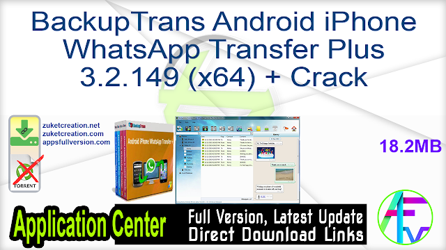 BackupTrans Android iPhone WhatsApp Transfer Plus 3.2.149 (x64) + Crack