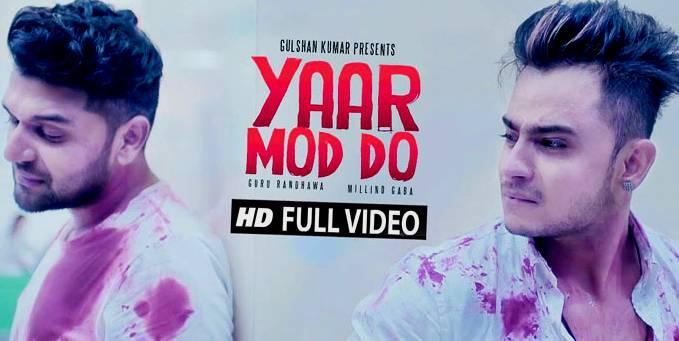 Yaar Mod Do Lryics - Guru Randhawa, Millind Gaba