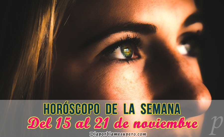 Horóscopo de la semana: Del 15 al 21 de noviembre
