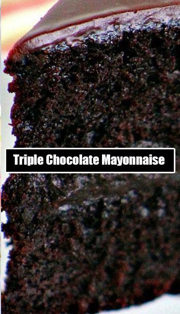 Triple Chocolate Mayonnaise Cake Recipes