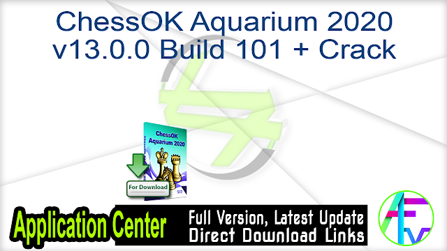 ChessOK Aquarium 2020 v13.0.0 Build 101 + Crack