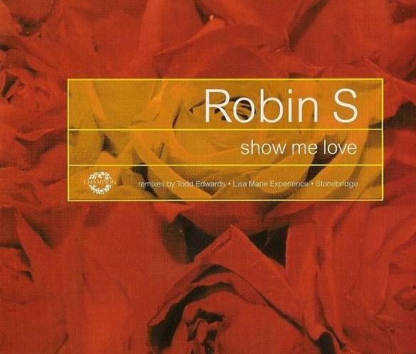 LeFreak c'est Chic!: * Robin S - Show Me Love (Hrdvsion Remix) FREE