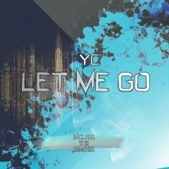 YC - Let Me Go (Elviis Penny Remix) [Download] mp3