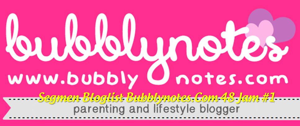 Segmen Bloglist Bubblynotes.Com 48 Jam #1
