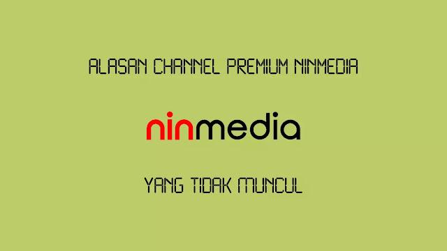 Alasan Channel Premium Ninmedia yang Tidak Muncul