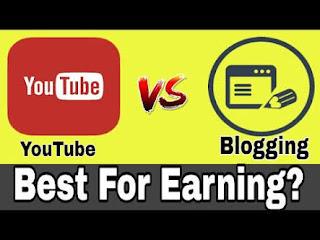 youtube v/s blogging / who is best for earning