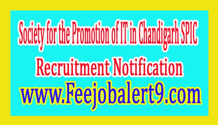 SPIC (Society for the Promotion of IT in Chandigarh) Recruitment Notification 2017