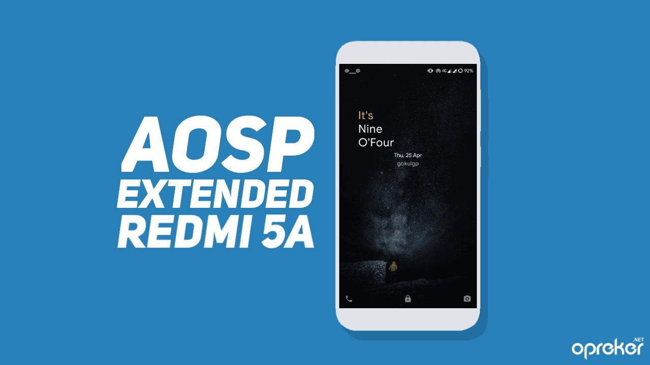 ROM AOSP Extended v6.5 untuk Xiaomi Redmi 5A / RIVA