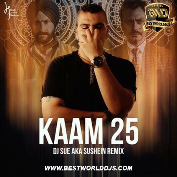 Kaam 25 Remix DJ SUE aka SUSHEIN
