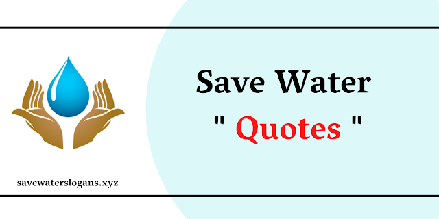 Save Water Quote   Quotes on Water Conservation