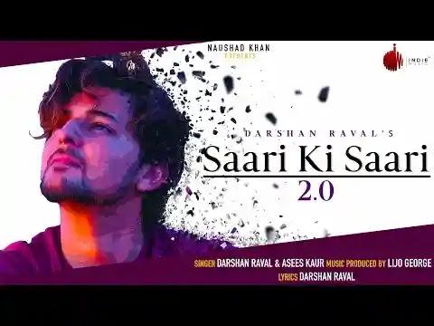 Saari Ki Saari 2.0 Lyrics | Darshan Raval | Asees Kaur | Indie Music Label