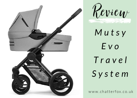 Mutsy Evo Pram, Pushchair, Stroller Review. ChatterFox UK parenting and lifestyle blogger.Mutsy Evo Travel System, Maxi Cosi Car Seat, Pram, Pushchair, Stroller Review. ChatterFox UK parenting and lifestyle blogger.