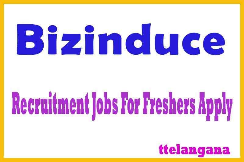 Bizinduce Recruitment  Jobs For Freshers Apply