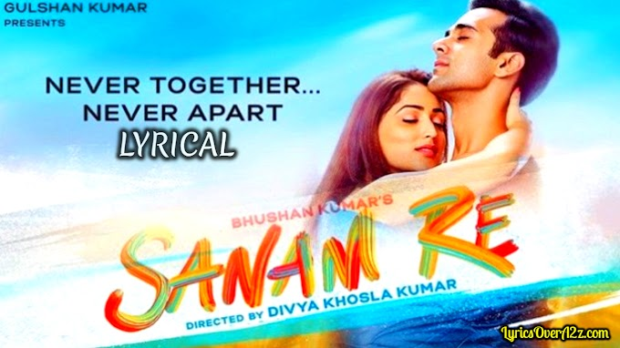 Sanam Re Lyrics - Sanam Re | Lyrics Over A2z