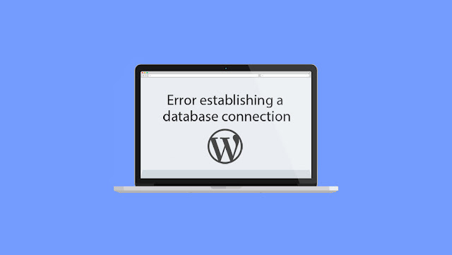 Memperbaiki Error Establishing Database Connection di Wordpress