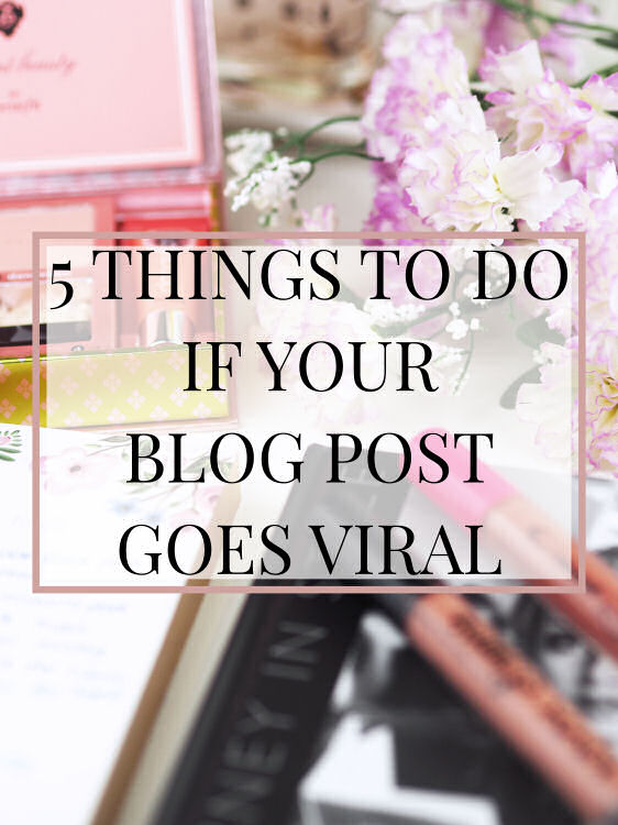 Things you Should Do if your Blog Post goes Viral