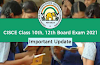 New Update CBSE & CISCE class 10th board exams &  class 12th board exams.