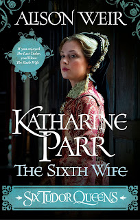 Katharine Parr - The Sixth Wife by Alison Weir book cover