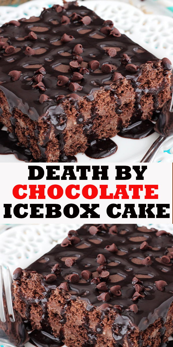 DEATH BY CHOCOLATE ICEBOX CAKE #DEATH BY #CHOCOLATE #ICEBOX #CAKE #dessert #pie