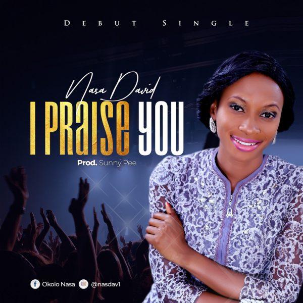 Nosa David - I Praise You Lyrics & Mp3