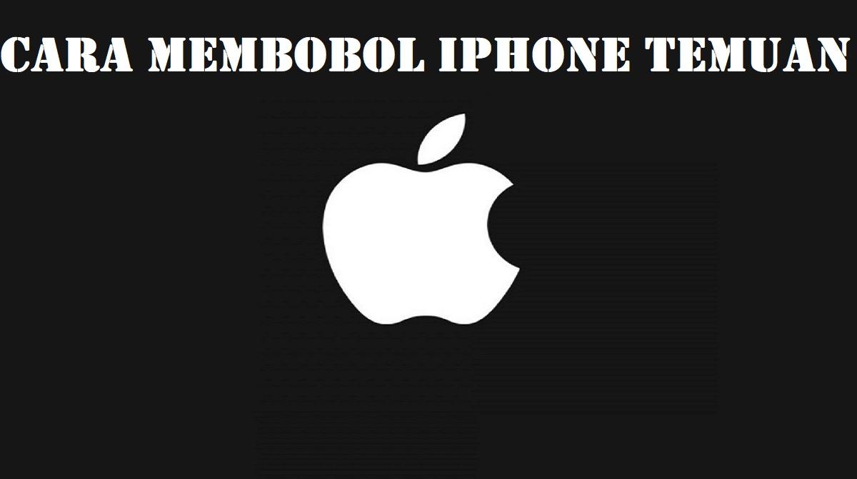 Cara Membobol iPhone Temuan