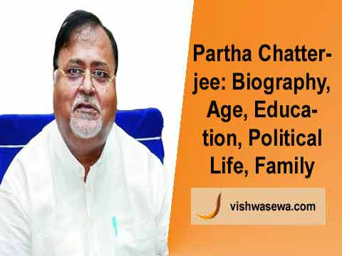 Partha Chatterjee: Biography, Age, Education, Political career