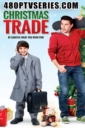 Christmas Trade (2015) 300MB Full Hindi Dual Audio Movie Download 480p Bluray thumbnail