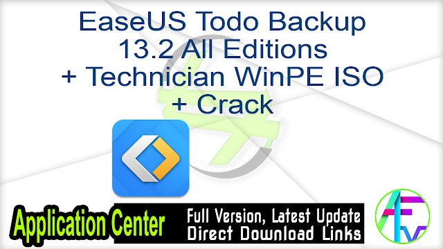 EaseUS Todo Backup 13.2 All Editions + Technician WinPE ISO + Crack